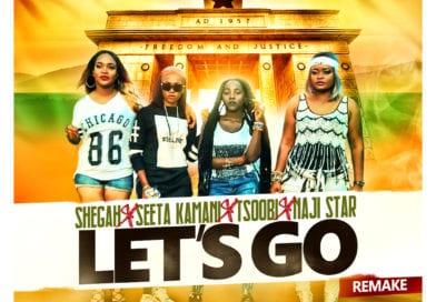 Audio+ Video: Shegah  – Lets Go (Remake) Ft. Seeta Kamani x Tsoobi x Naji Star  ( Prod by Tombeatz )