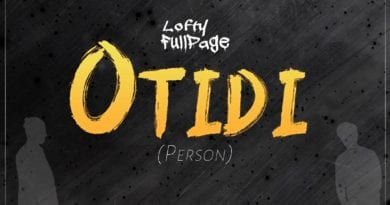 Lofty Fullpage – Otidi (Person) (Prod. ByRichopBeatz)