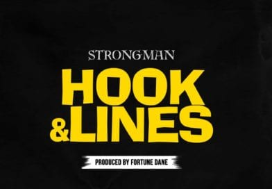 Audio+ Video: Strongman – Hook And Lines (Prod By Fortune Dane)