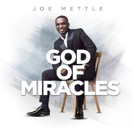 Joe Mettle – God of Miracles (Official Video)
