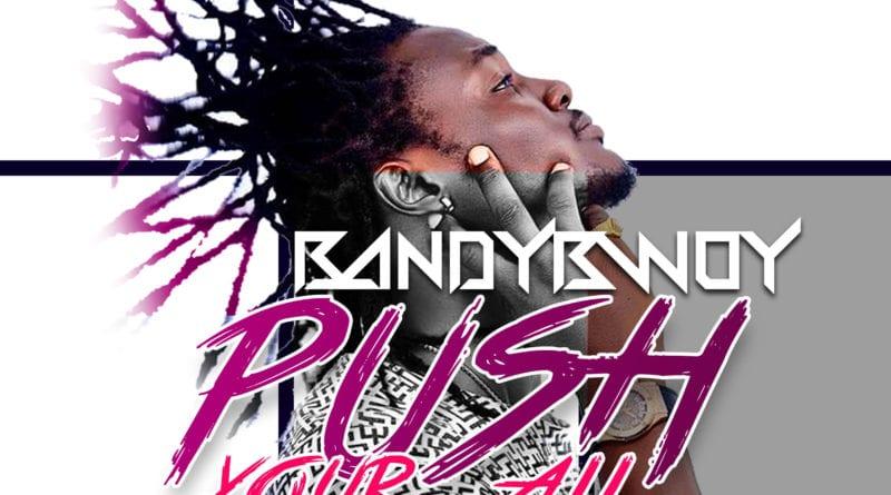 BandyBwoy- Push Your All (Prod. By 10Minitz)
