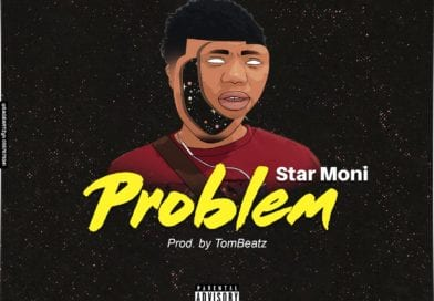 Star Moni – Problem (Prod By Tom Beatz)