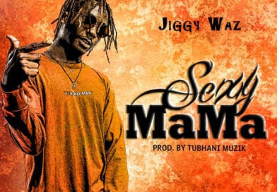 New Music: Ziggy Waz – Sexy Mama (Prod. By Tubhani Muzik)