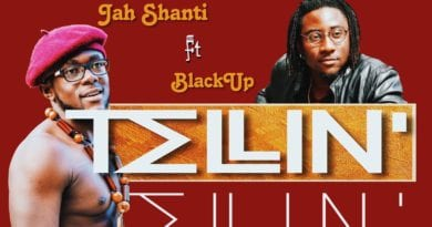 New Music: Jah Shanti- Tellin Ft. Black Up (Prod. By Jah Shanti)(Mixed By Masta Garzy)