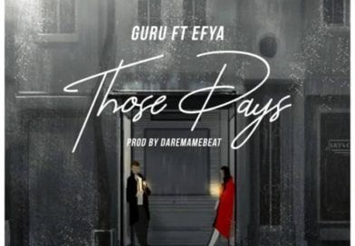 Guru – Those Days Ft. Efya (Prod. By DaremameBeat)-Hello-gh.com.