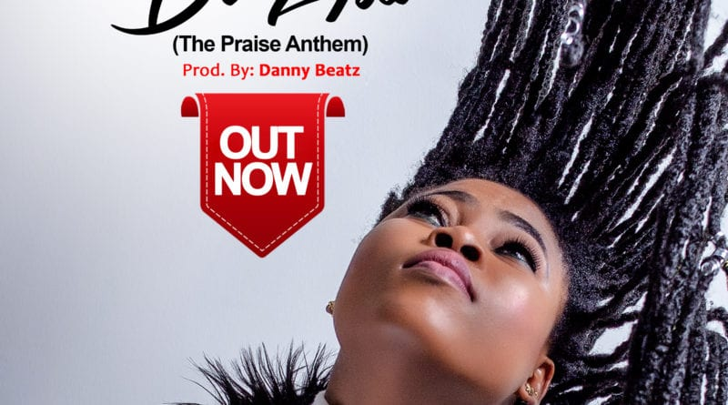 New Music: Joyce Blessing – Di Asa (The Praise Anthem) (Prod. By Dannybeatz)