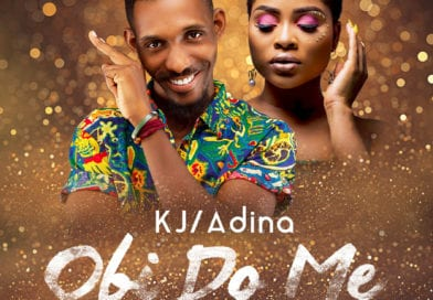 KJ – Obi Do Me Ft. Adina (Prod. By Gomez Beatz)