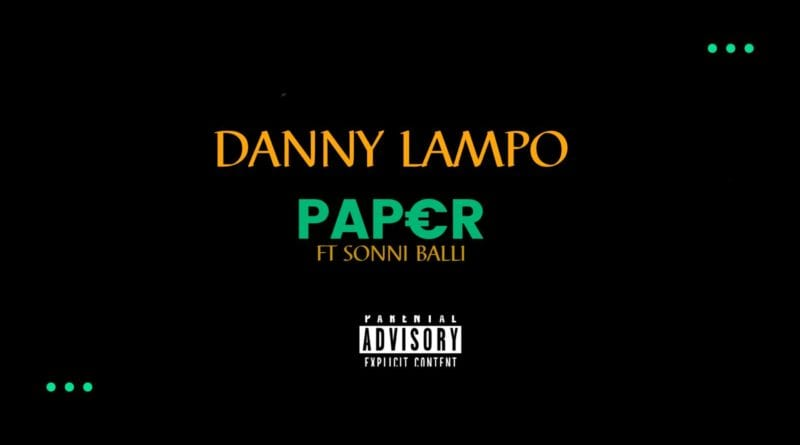 Danny Lampo ft Sonni Balli(Paper)Official Video
