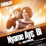 Ewurah - Nyame Ay3 Bi Ft. Joyce Blessing (Prod. By Kaywa)