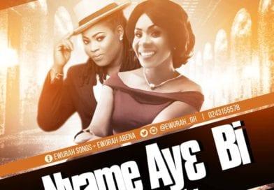 Ewurah – Nyame Ay3 Bi Ft. Joyce Blessing (Prod. By Kaywa)