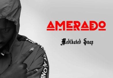 Amerado – Medikated Soap (Medikal Diss)