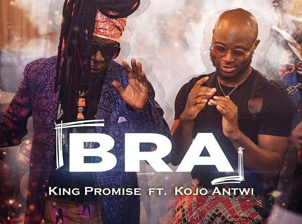 Audio+ Video: King Promise – Bra Ft. Kojo Antwi (Prod. By Guilty Beatz)