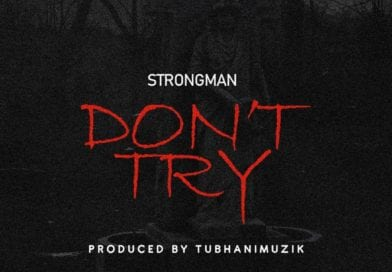 Strongman – Don't Try (Medikal Diss) (Prod By TubhanMuzik)