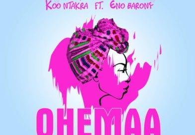 Koo Ntakra – Ohemaa ft. Eno Barony
