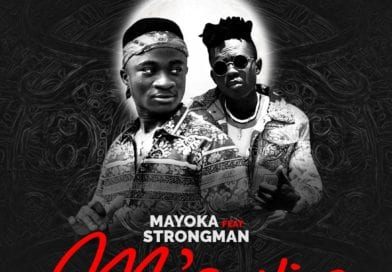Mayoka – Mawie (Feat Strongman) [Prod By TubhaniMuzik]