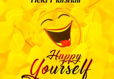 Field Marshall — Happy YourSelf (Prod By MOG)