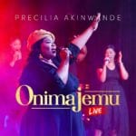"NEW MUSIC: PRECILIA AKINWANDE – ""ONIMAJEMU"" (Covenant keeping God) LIVE 