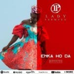 Gospel: Lady Prempeh – Enka Ho Da (Mutable)