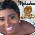 Gospel: Lady Prempeh – MekaeKae (When I Remember)