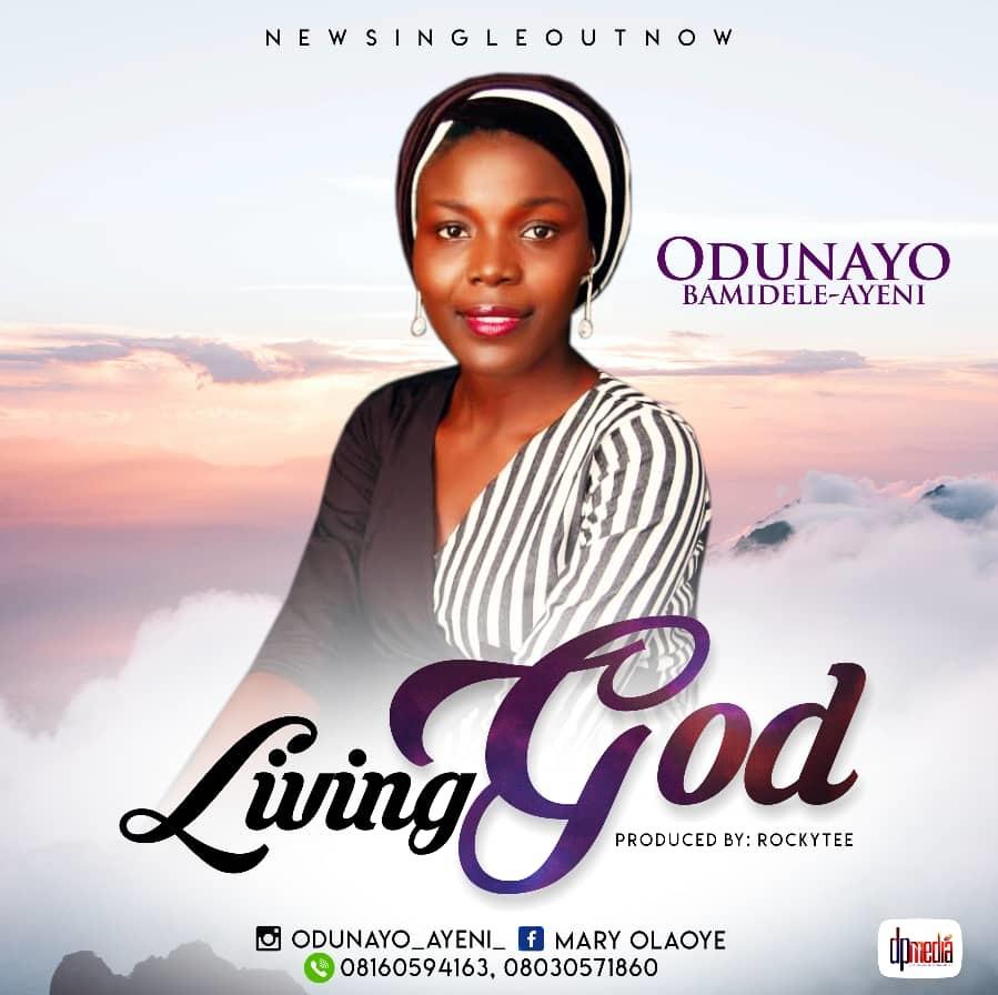 Gospel: Odunayo Bamidele-Ayeni - Living God