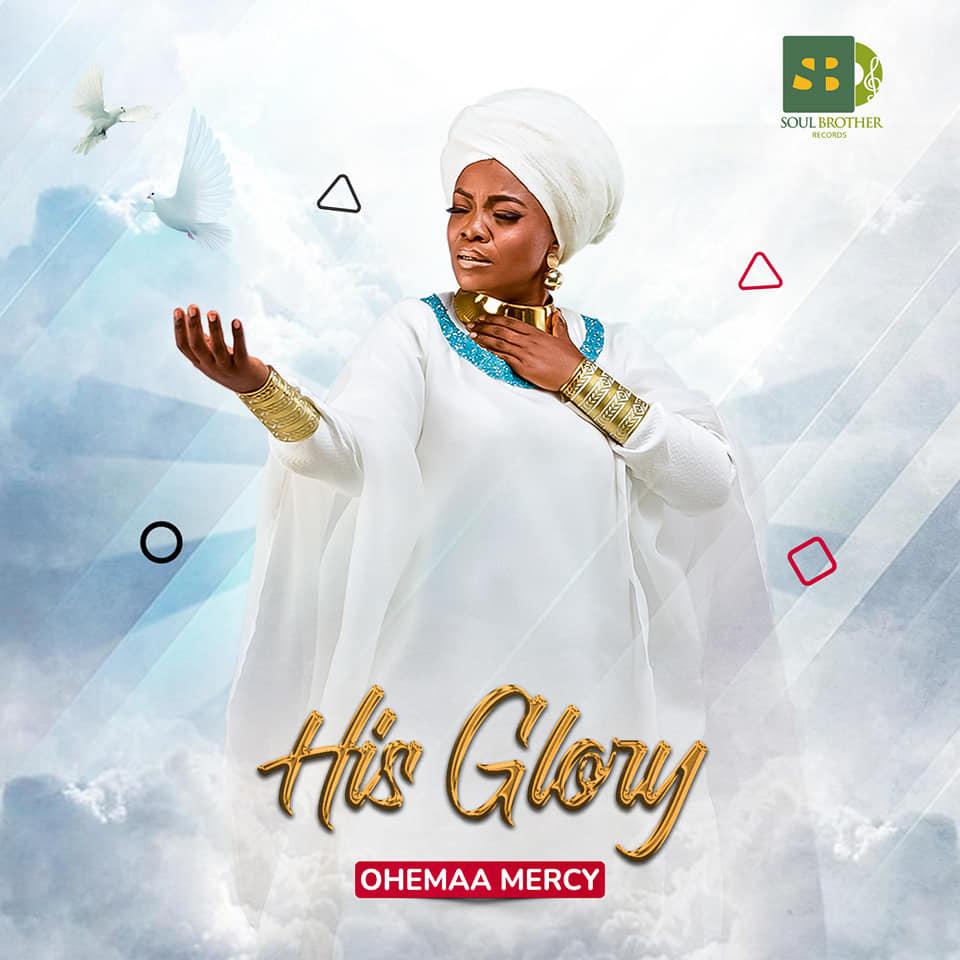 Ohemaa Mercy - His Glory (Audio + Video)