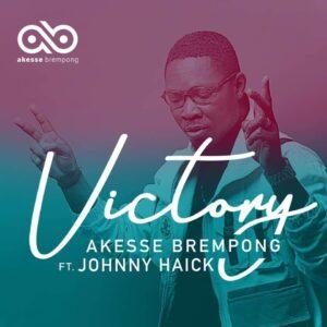Akesse Brempong- Victory Feat. Jonny Haick